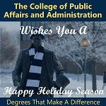 Image of th UIS Young Lincoln statue in a blue and white UIS stocking cap and scarf with a snowy UIS campus in the background.  Message: The College of Public Affairs and Administration wishes you a happy holiday season.