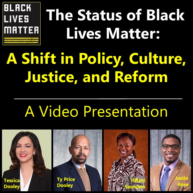 The Status of Black Lives Matter: A shift in Policy, Culture, Justice, and Reform - A video presentation.  Images of four preserters.