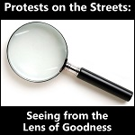 Protests on the Streets:  Seeing from the Lens of Goodness, photo of magnifying glass