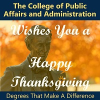 Image of the UIS Lincoln Statue with fall leaves in the background.  Message of The College of Public Affairs and Administration wishes you a Happy Thanksgiving.