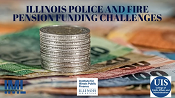Illinois Police and Fire Pension Funding Challenges by the Illinois Municipal League, UIS Institute for Illinois Public Finance, and UIS College of Public Affairs and Administration
